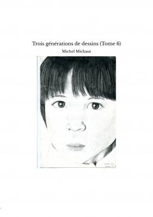 Trois générations de dessins (Tome 6)