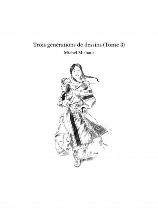 Trois générations de dessins (Tome 3)