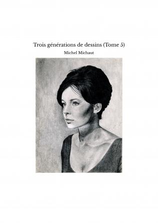 Trois générations de dessins (Tome 5)