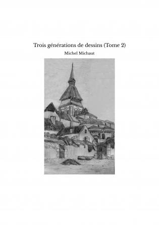 Trois générations de dessins (Tome 2)