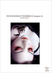 TENTATEURS ET TENEBREUX (chapitre 3)