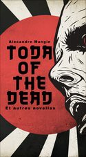 Toda of the Dead et autres novellas