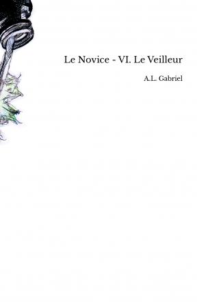 Le Novice - VI. Le Veilleur