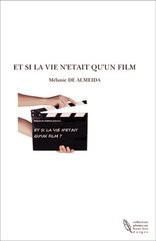 ET SI LA VIE N'ETAIT QU'UN FILM