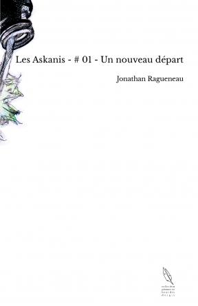 Les Askanis - # 01 - Un nouveau départ
