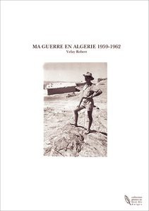 MA GUERRE EN ALGERIE 1959-1962