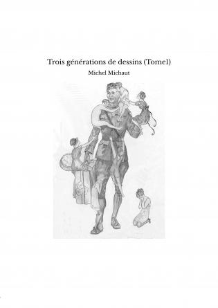 Trois générations de dessins (Tome1)