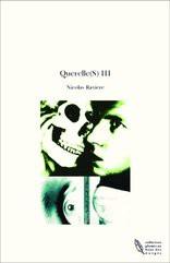 Querelle(S) III