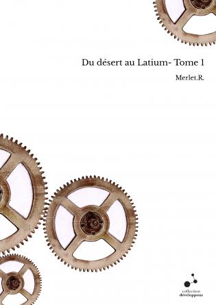 Du désert au Latium- Tome 1
