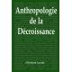 Anthropologie de la décroissance