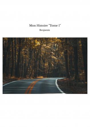 """Mon Histoire """"Tome 1"""""""
