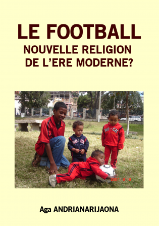 LE FOOTBALL, NOUVELLE RELIGION ...?