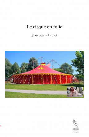 Le cirque en folie