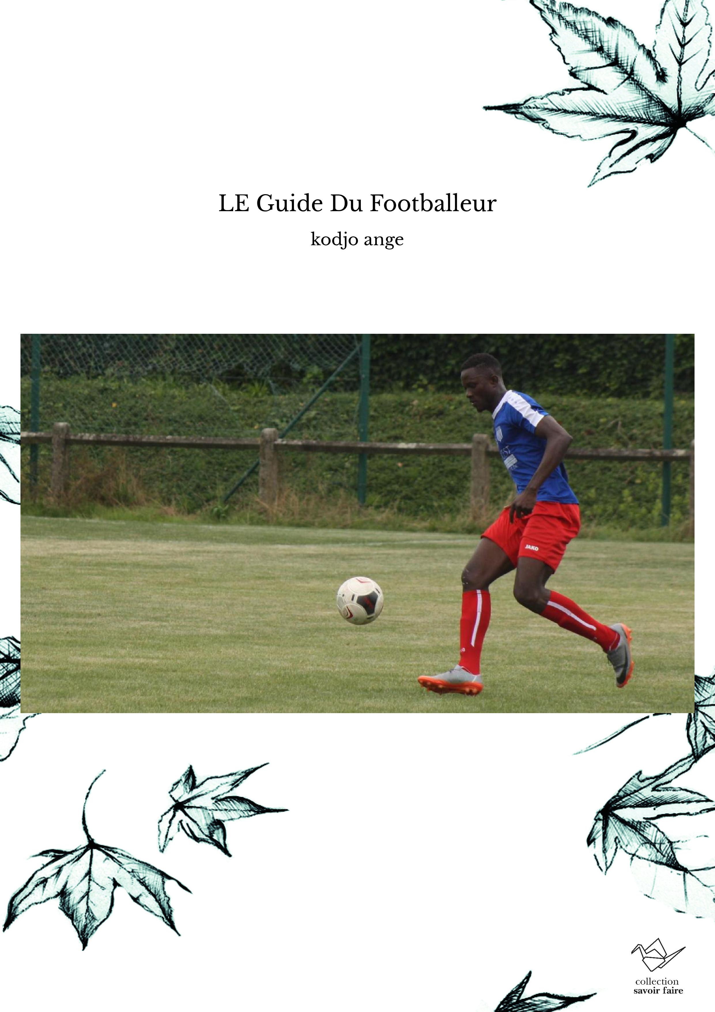 LE Guide Du Footballeur