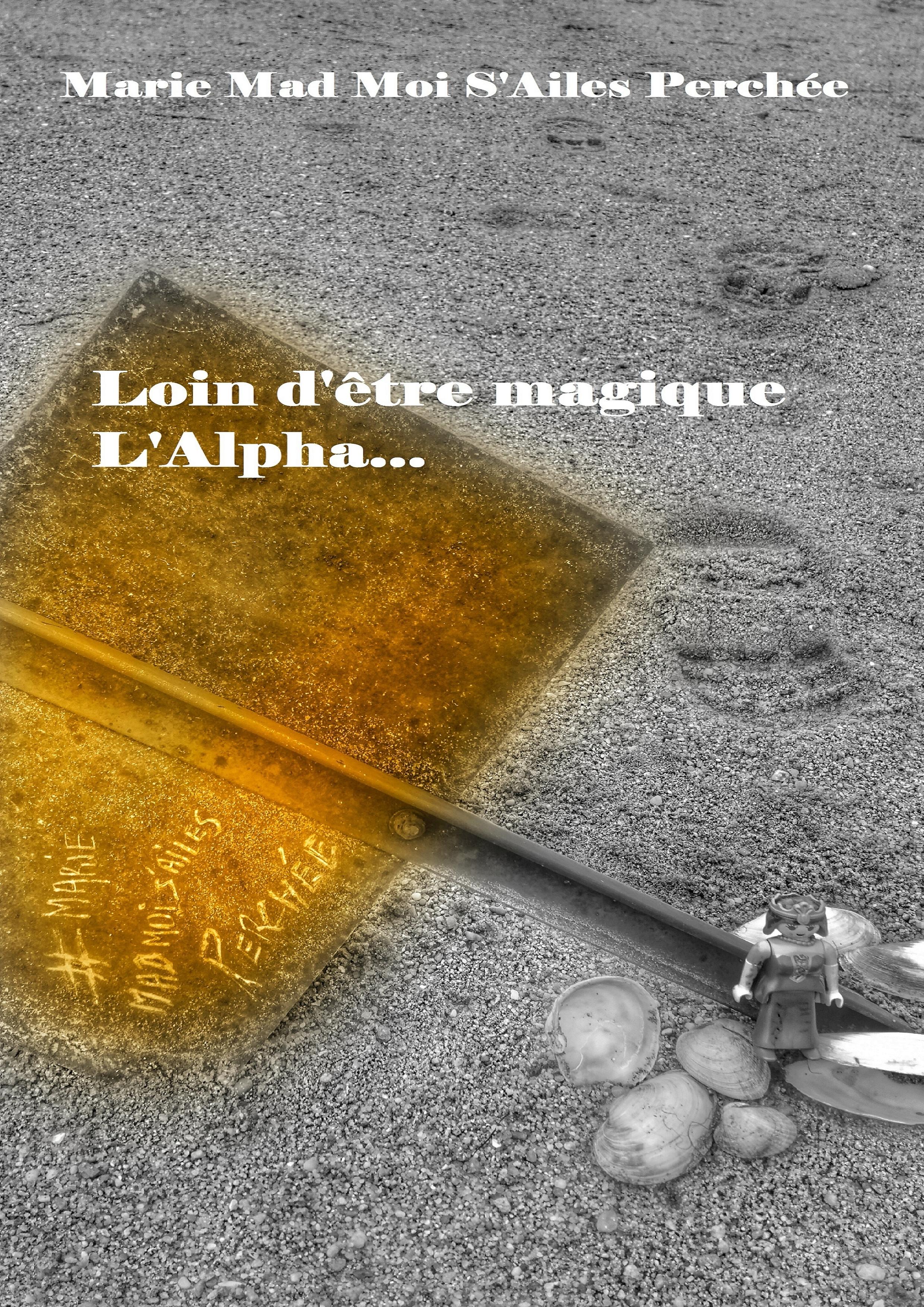 Loin d'être magique l'Alpha...