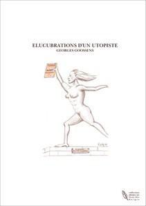 ELUCUBRATIONS D'UN UTOPISTE