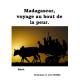 Madagascar, voyage au bout de la peur