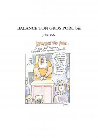 BALANCE TON GROS PORC bis