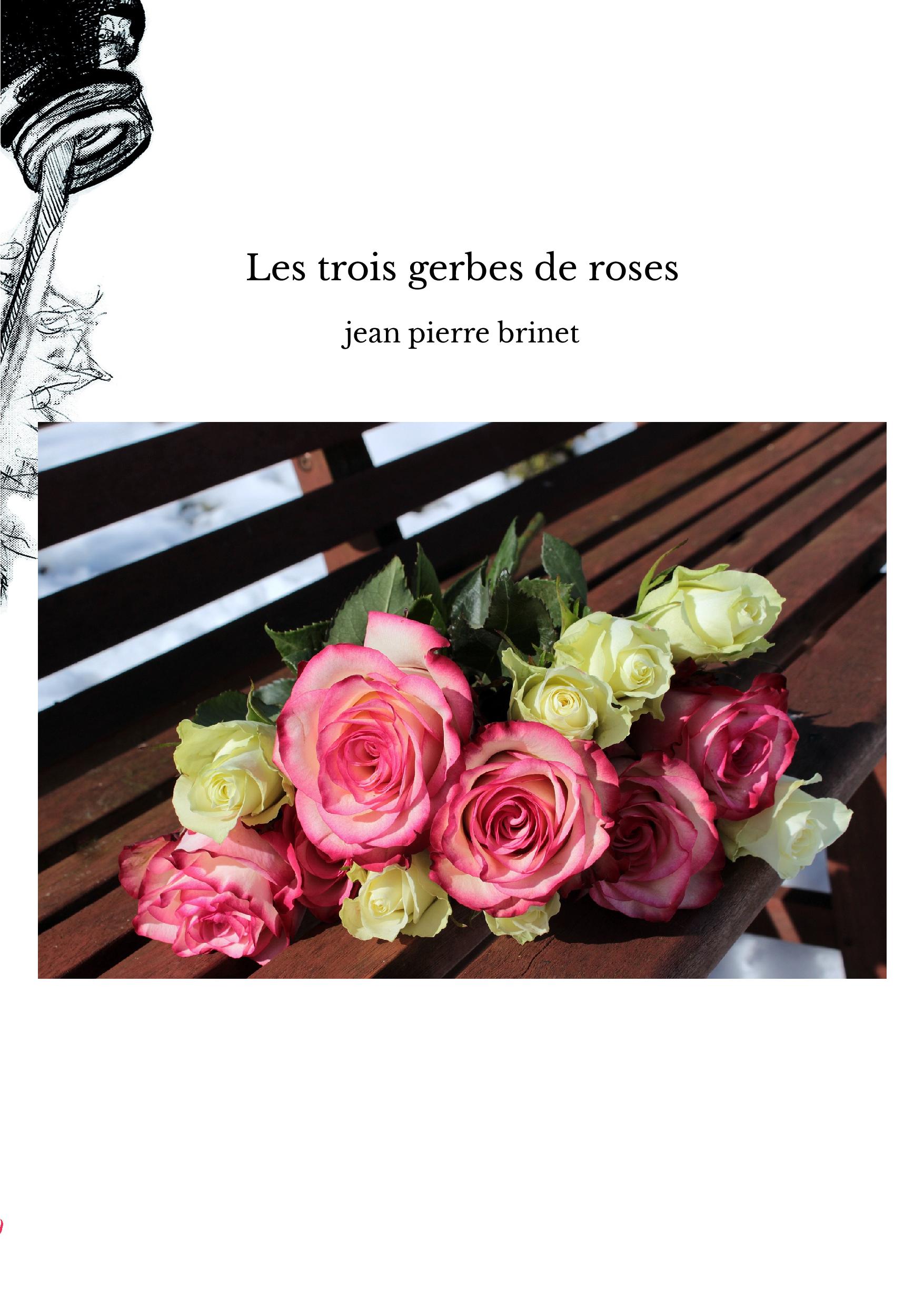 Les trois gerbes de roses