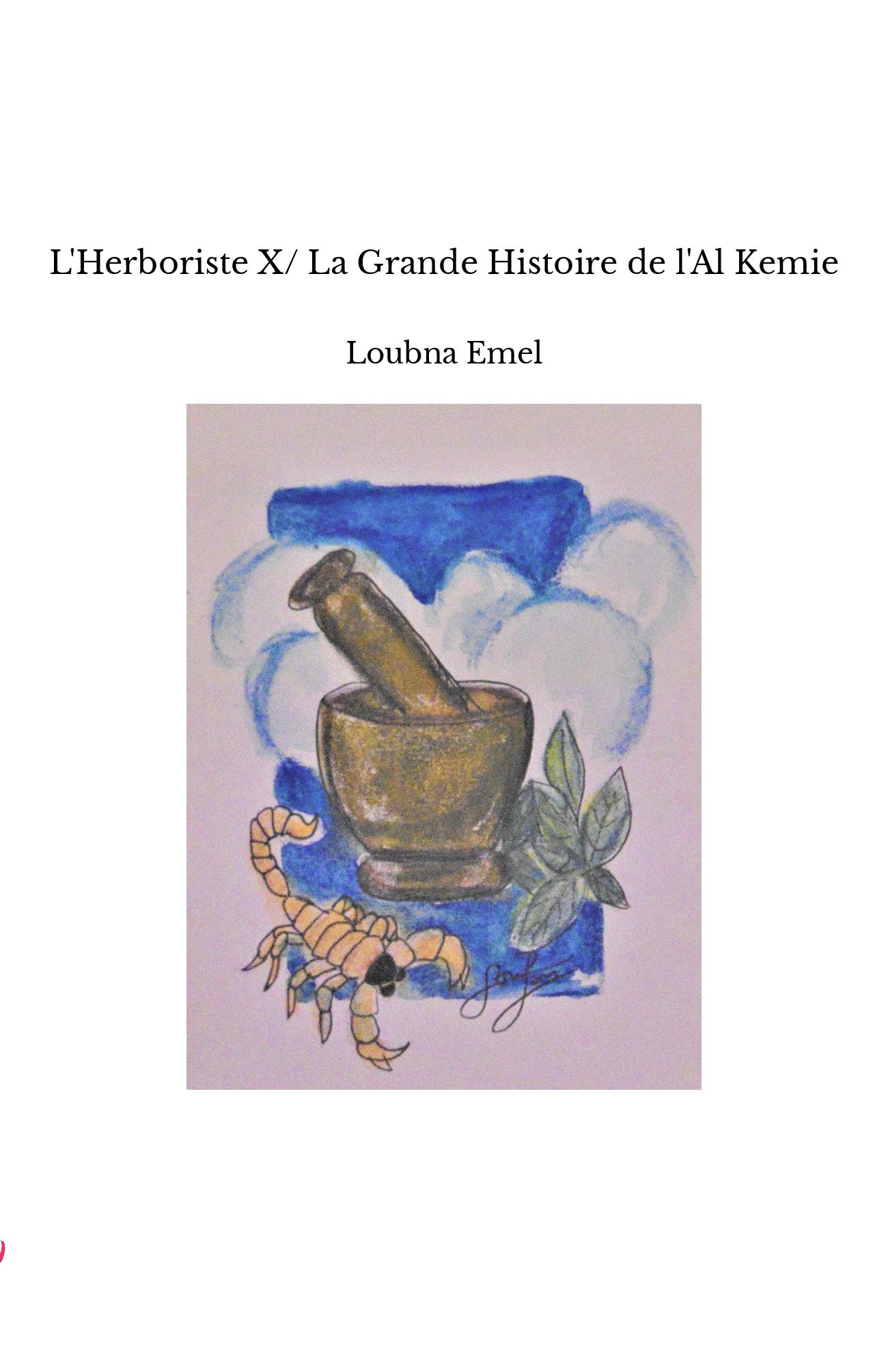 L'Herboriste X/ La Grande Histoire de l'Al Kemie