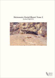 Dictionnaire Partial Illustré Tome 2