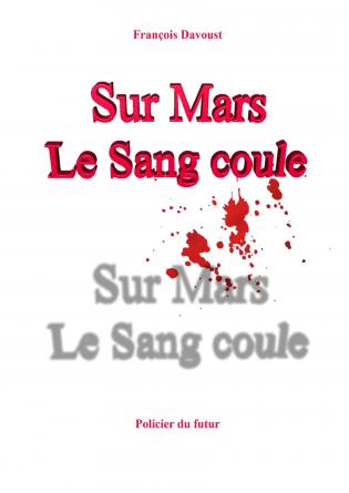 Sur Mars le sang coule