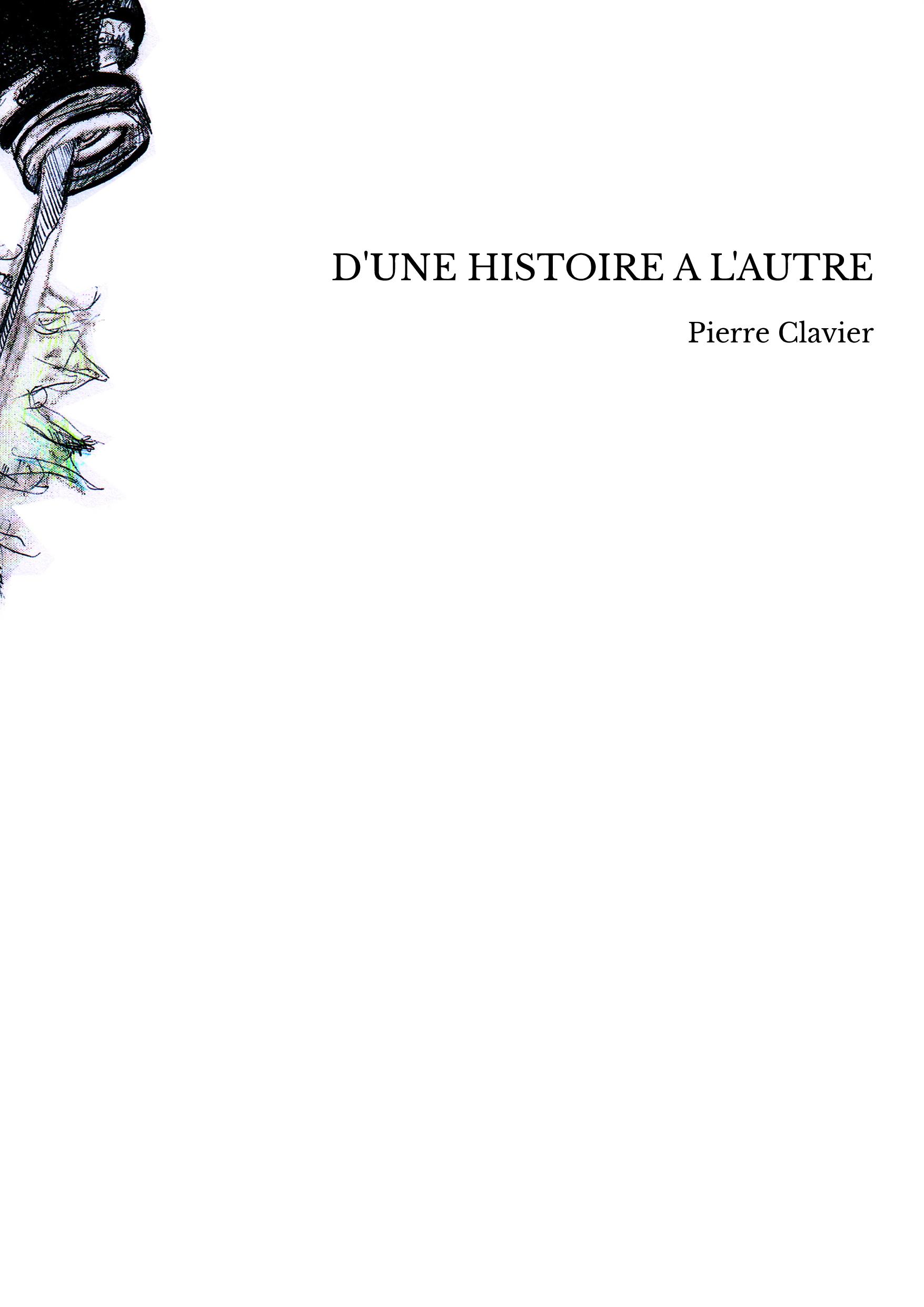 D'UNE HISTOIRE A L'AUTRE