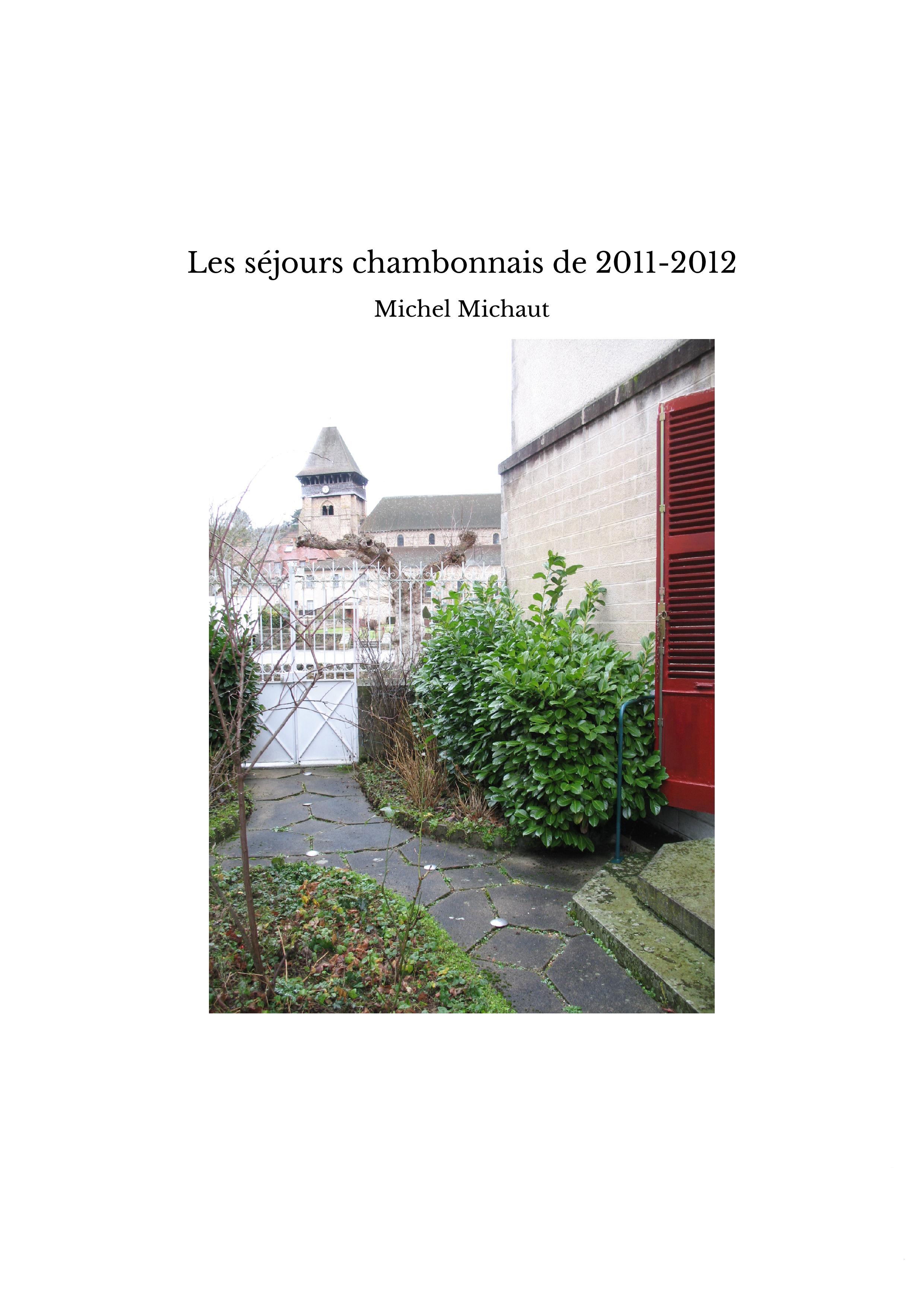 Les séjours chambonnais de 2011-2012