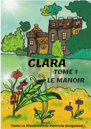 Clara, Tome 1, Le manoir