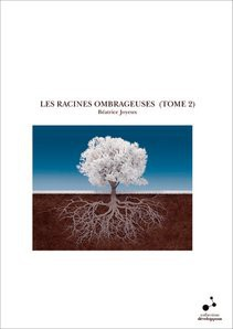 LES RACINES OMBRAGEUSES (TOME 2)