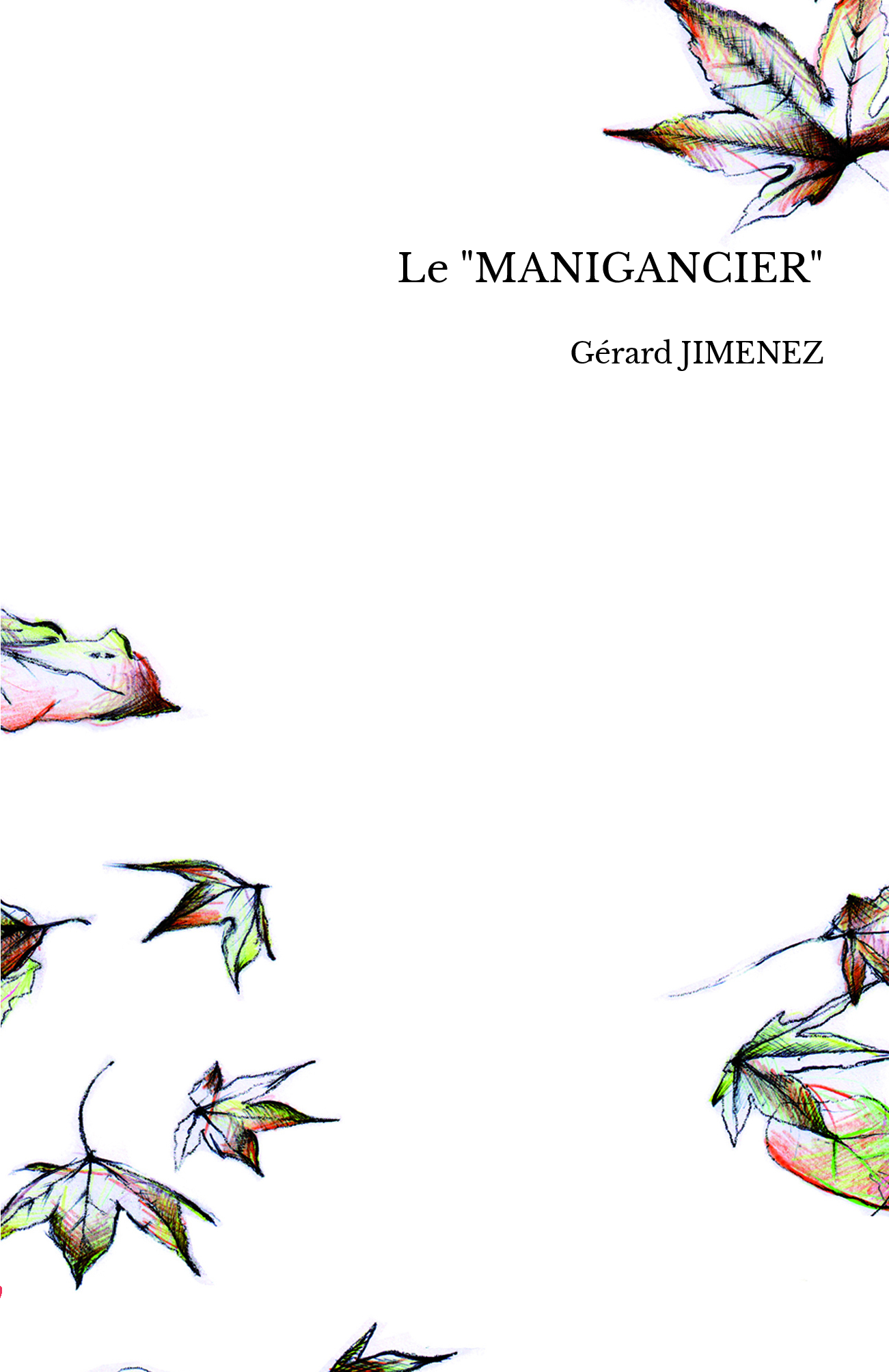 """Le """"MANIGANCIER"""""""