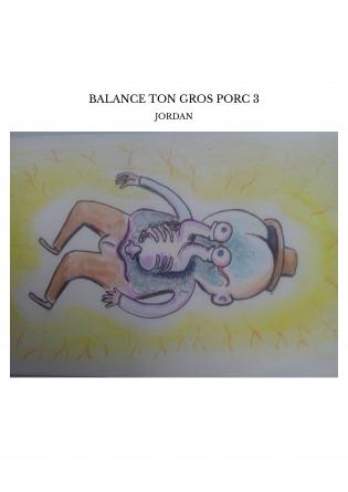 BALANCE TON GROS PORC 3