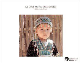 LE LAOS AU FIL DU MEKONG