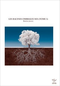 LES RACINES OMBRAGEUSES (TOME 5)