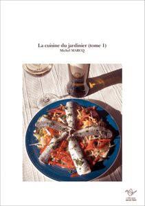 La cuisine du jardinier (tome 1)