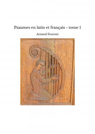 Psaumes en latin et français - tome 1