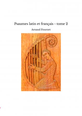 Psaumes latin et français - tome 2