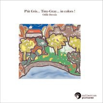 P'tit Gris... Tiny-Gray... in colors !