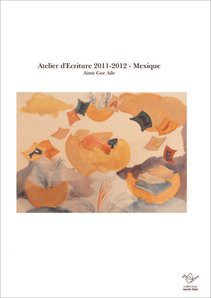 Atelier d'Ecriture 2011-2012 - Mexique
