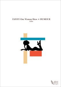 FANNY One Woman Show + HUMOUR