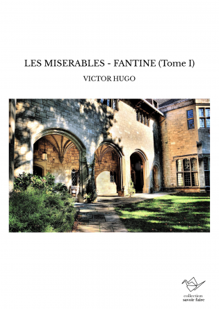 LES MISERABLES - FANTINE (Tome I)
