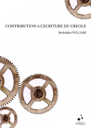 CONTRIBUTION A L'ECRITURE DU CREOLE