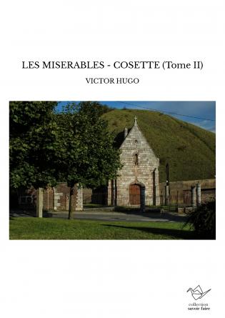 LES MISERABLES - COSETTE (Tome II)