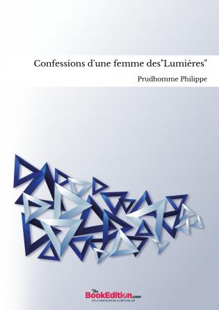 """Confessions d'une femme des""""Lumières"""""""