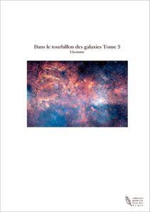 Dans le tourbillon des galaxies Tome 3