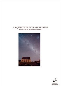 LA QUESTION EXTRATERRESTRE