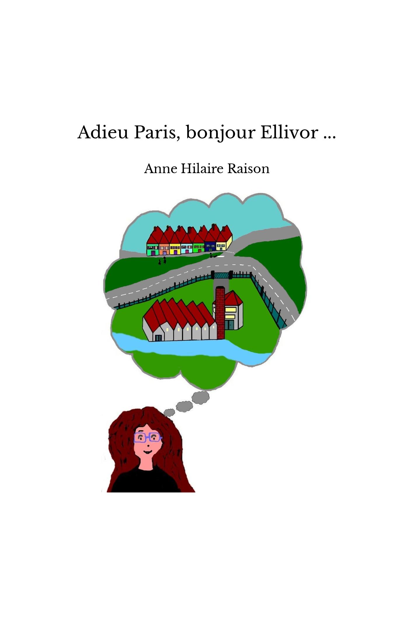 Adieu Paris, bonjour Ellivor ...