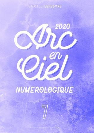 l'Arc en Ciel Numérologique 2020 - 7