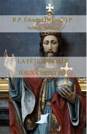 La fête spéciale de Jésus-Christ Roi