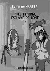 Moi, FIMBRIA, esclave de Rome